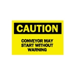 "Conveyer May Start Without Warning Sign 7"" x 10"""