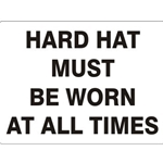 "10"" x 14"" Aluminum Hard Hats Must Be Worn At All Times Sign"